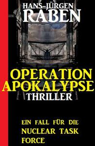 Ein Fall für die Nuclear Task Force - Operation Apokalypse: Thriller