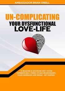 Un-Complicating Your Dysfunctional Love-Life
