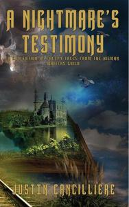 A Nightmare's Testimony: A Collection of Creepy Tales from the BisMan Writers Guild