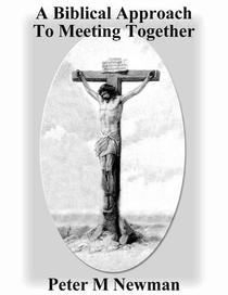 A Biblical Approach To Meeting Together