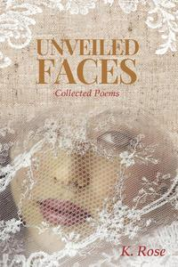 Unveiled Faces: Collected Poems