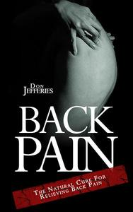 Back Pain: The Natural Cure For Relieving Back Pain