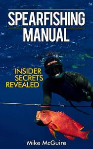 Spearfishing Manual: Insider Secrets Revealed