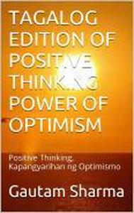 TAGALOG Edition POSITIVE THINKING POWER Of OPTIMISM