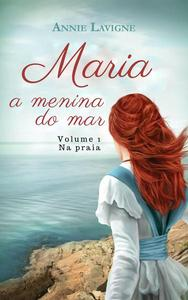 Maria, a menina do mar, volume 1 : Na praia