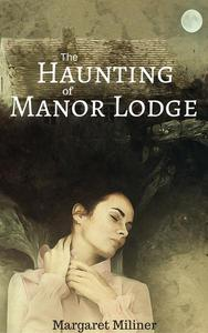 The Haunting of Manor Lodge