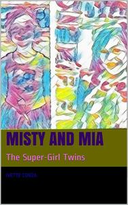 Misty and Mia: The Super-Girl Twins