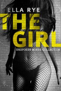 The Girl: Unspoken Words Collection