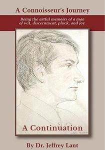 A Connoisseur's Journey: Being the artful memoirs of a man of wit, discernment, pluck, and joy. A Continuation.