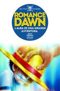 ONE PIECE Databook - Romance Dawn, L'alba di una grande avventura