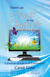 There's an Angel in my Computer: A Journey of Spiritual Emergence