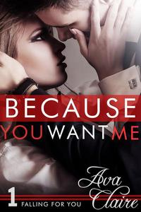 Because You Want Me