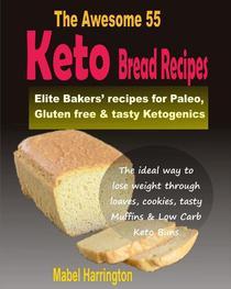 The Awesome 55 Keto Bread Recipes