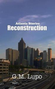 Atlanta Stories: Reconstruction