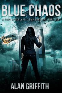 Blue Chaos: A Post Apocalyptic EMP Survival Thriller