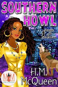 Southern Howl: Magic and Mayhem Universe