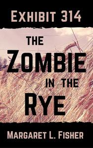 Exhibit 314: The Zombie in the Rye