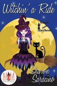 Witchin' A Ride: Magic and Mayhem Universe