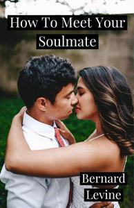 How To Meet Your Soulmate