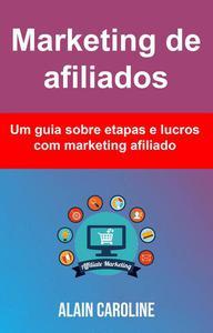 Marketing de afiliados: um guia sobre etapas e lucros com marketing afiliado