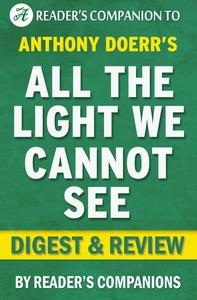 All the Light We Cannot See by Anthony Doerr   Digest & Review
