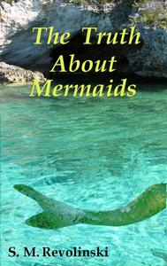The Truth About Mermaids