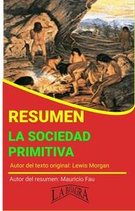 Resumen de La Sociedad Primitiva de Lewis Morgan