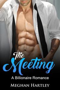 The Meeting: A Billionaire Romance