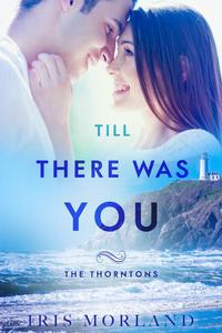 Till There Was You (The Thorntons Book 6)