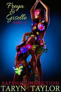 Freya & Giselle, Part 5