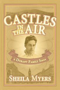 Castles in the Air: a Durant Family Saga