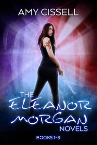 The Eleanor Morgan Novels: Books 1-3