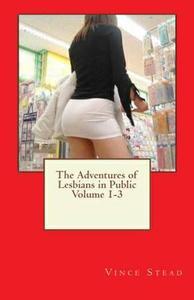 The Adventures of Lesbians in Public Volume 1 thru 3