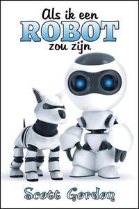 Als Ik Een Robot Zou Zijn