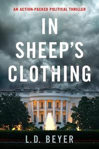 In Sheep's Clothing: An Action-Packed Political Thriller