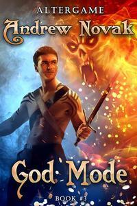 God Mode (AlterGame Book #3) LitRPG Series
