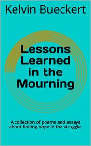 Lessons Learned in the Mourning