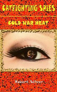 Catfighting Spies: Cold War Heat