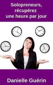 Solopreneurs, récupérez une heure par jour