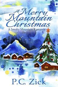 A Merry Mountain Christmas: A Sweet, Small Town Love Story