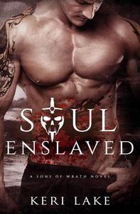 Soul Enslaved (A Sons Of Wrath Novel, #3)