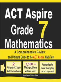 ACT Aspire Grade 7 Mathematics: A Comprehensive Review and Ultimate Guide to the ACT Aspire Math Test