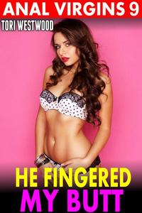 He Fingered My Butt : Anal Virgins 9 (Age Difference Age Gap BDSM Virgin First Time Rough Sex Anal Sex XXX Erotica)