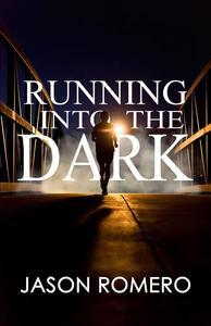 Running into the Dark