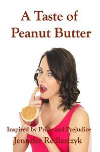 A Taste Of Peanut Butter: Inspired by Pride and prejudice