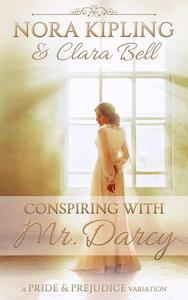 Conspiring with Mr. Darcy