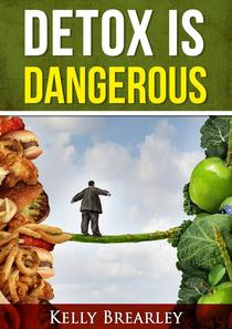 Detox is Dangerous