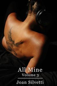 All Mine - Volume 3