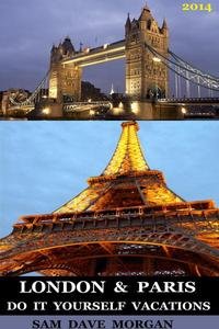 London & Paris: Do It Yourself Vacations