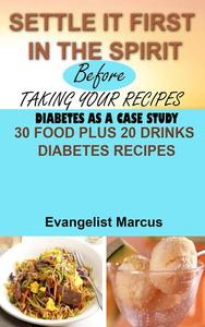 Settle It First In  the Spirit Before Taking Your Recipes: Diabetes as a case study